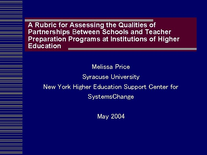 A Rubric for Assessing the Qualities of Partnerships Between Schools and Teacher Preparation