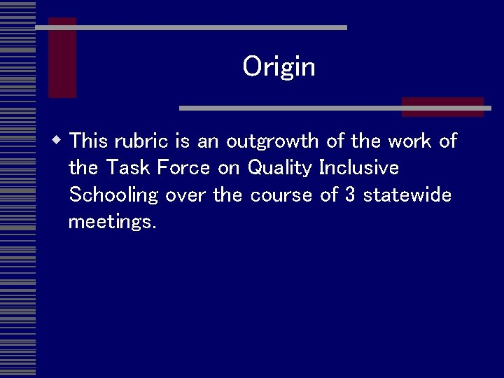 Origin w This rubric is an outgrowth of the work of the Task Force
