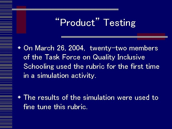 """""""Product"""" Testing w On March 26, 2004, twenty-two members of the Task Force on"""