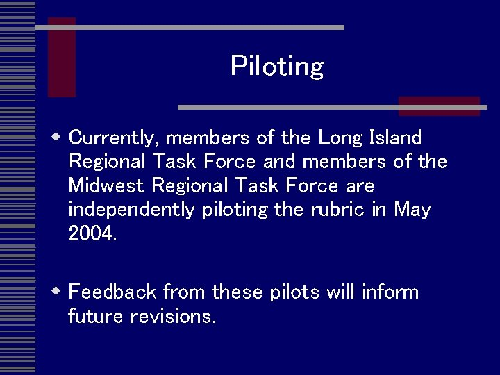 Piloting w Currently, members of the Long Island Regional Task Force and members of