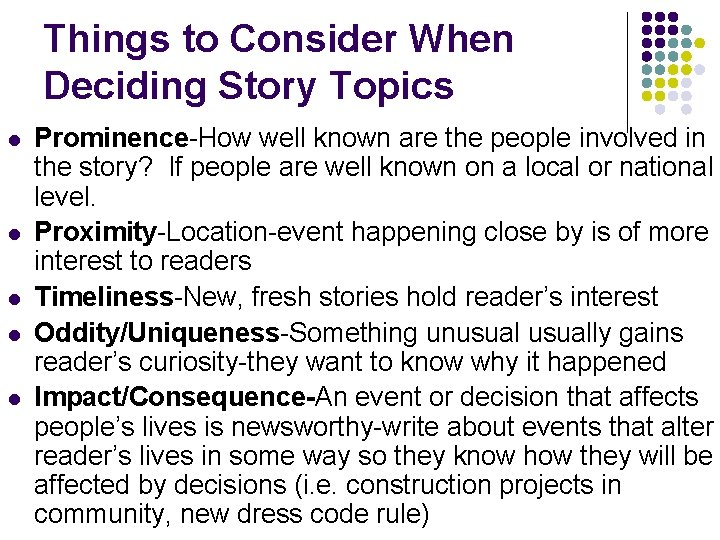 Things to Consider When Deciding Story Topics l l l Prominence-How well known are