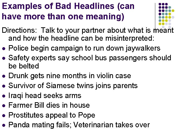 Examples of Bad Headlines (can have more than one meaning) Directions: Talk to your