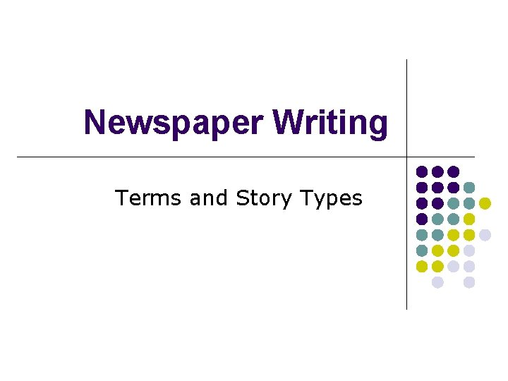Newspaper Writing Terms and Story Types