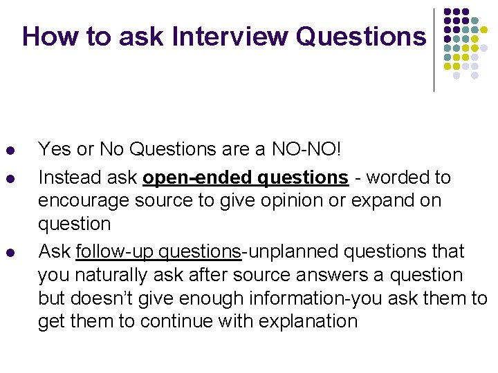 How to ask Interview Questions l l l Yes or No Questions are a