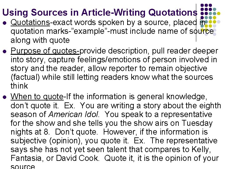 Using Sources in Article-Writing Quotations l l l Quotations-exact words spoken by a source,
