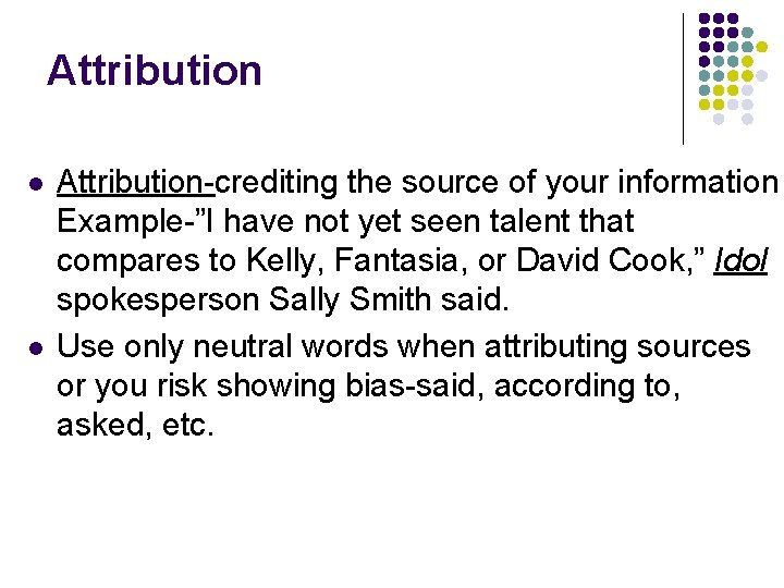 """Attribution l l Attribution-crediting the source of your information Example-""""I have not yet seen"""
