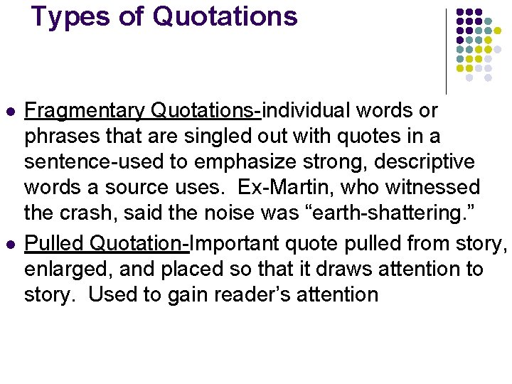 Types of Quotations l l Fragmentary Quotations-individual words or phrases that are singled out