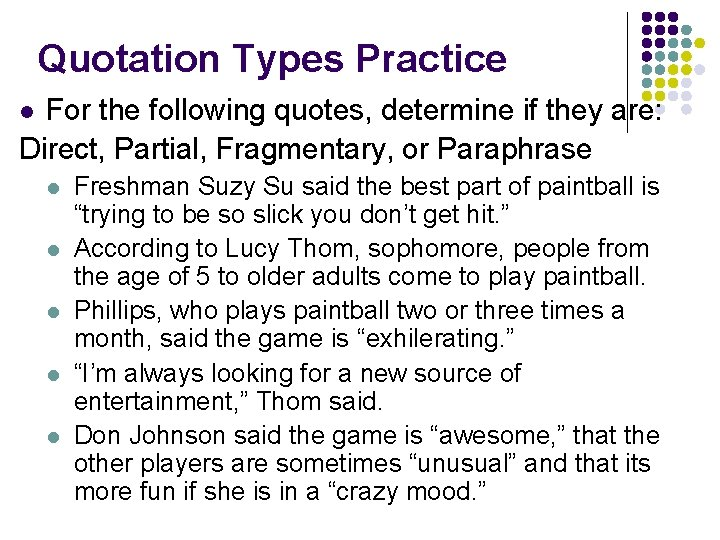 Quotation Types Practice For the following quotes, determine if they are: Direct, Partial, Fragmentary,
