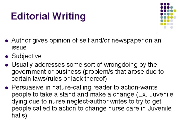 Editorial Writing l l Author gives opinion of self and/or newspaper on an issue