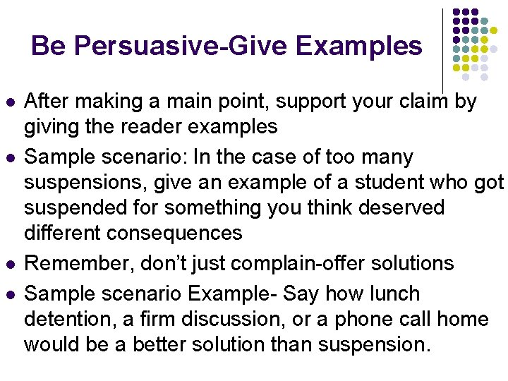 Be Persuasive-Give Examples l l After making a main point, support your claim by