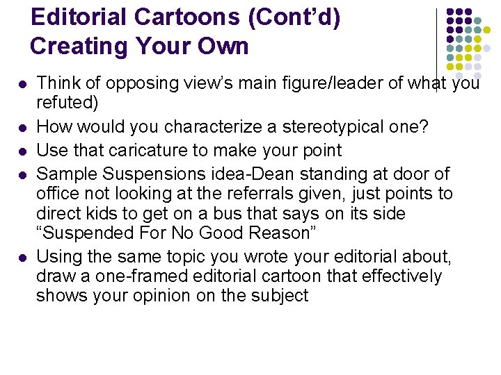 Editorial Cartoons (Cont'd) Creating Your Own l l l Think of opposing view's main