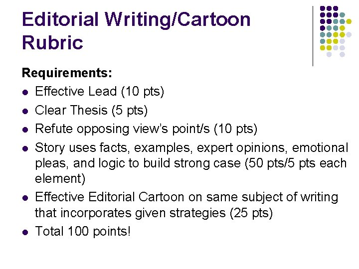 Editorial Writing/Cartoon Rubric Requirements: l Effective Lead (10 pts) l Clear Thesis (5 pts)