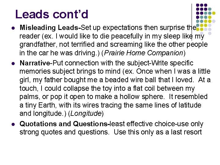 Leads cont'd l l l Misleading Leads-Set up expectations then surprise the reader (ex.