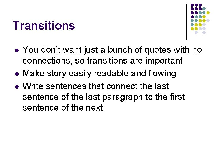 Transitions l l l You don't want just a bunch of quotes with no