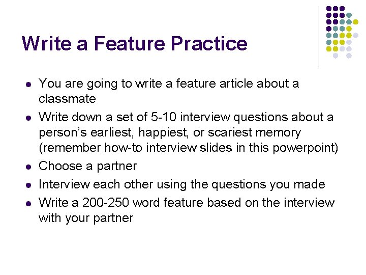 Write a Feature Practice l l l You are going to write a feature