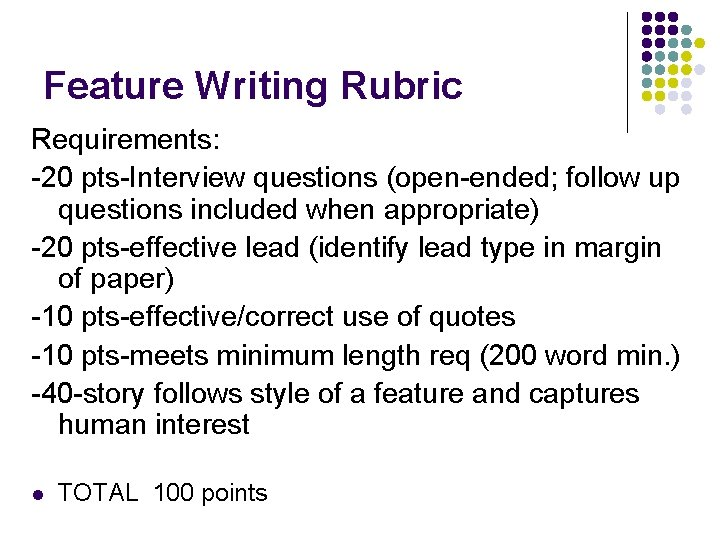 Feature Writing Rubric Requirements: -20 pts-Interview questions (open-ended; follow up questions included when appropriate)