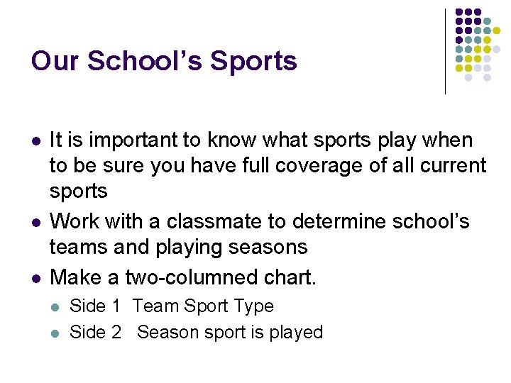Our School's Sports l l l It is important to know what sports play