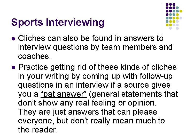 Sports Interviewing l l Cliches can also be found in answers to interview questions