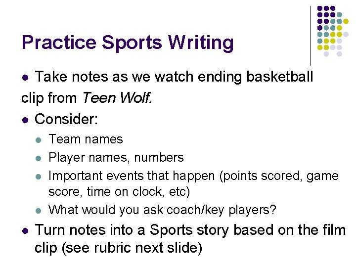 Practice Sports Writing Take notes as we watch ending basketball clip from Teen Wolf.
