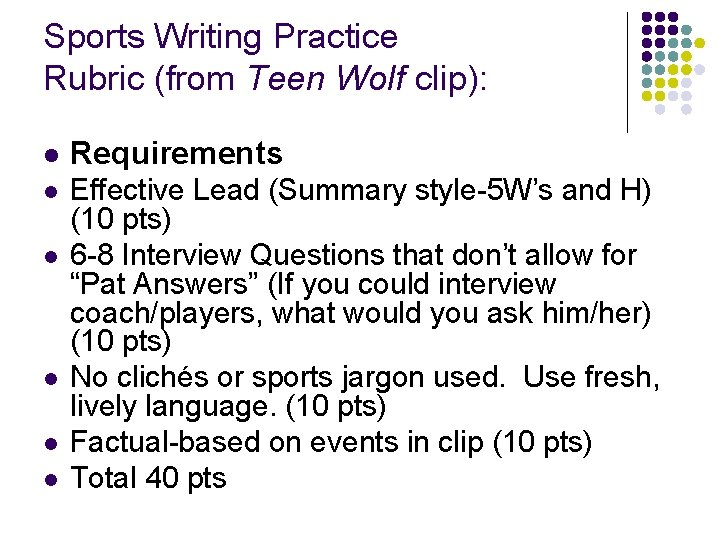 Sports Writing Practice Rubric (from Teen Wolf clip): l Requirements l Effective Lead (Summary
