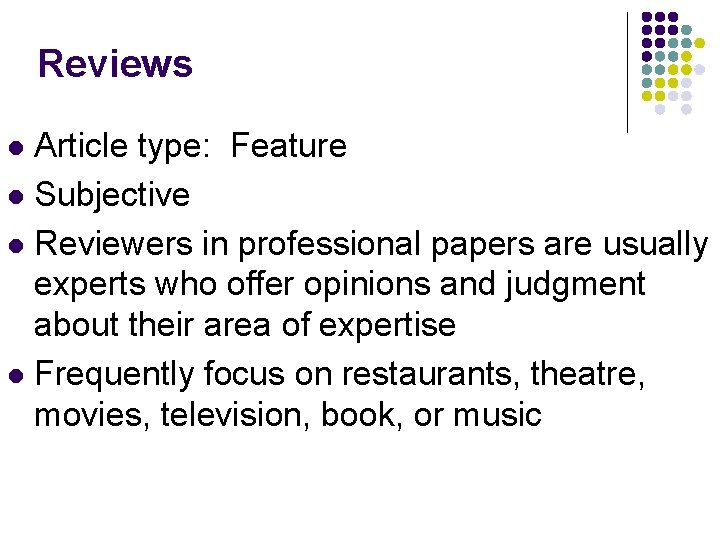 Reviews Article type: Feature l Subjective l Reviewers in professional papers are usually experts