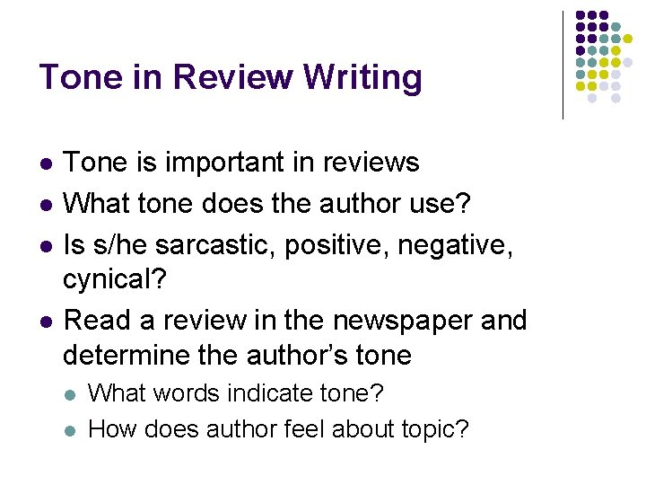Tone in Review Writing l l Tone is important in reviews What tone does