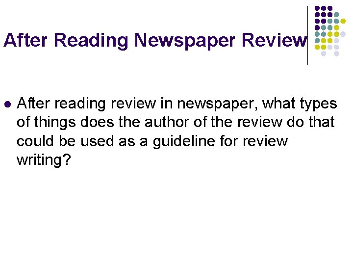 After Reading Newspaper Review l After reading review in newspaper, what types of things