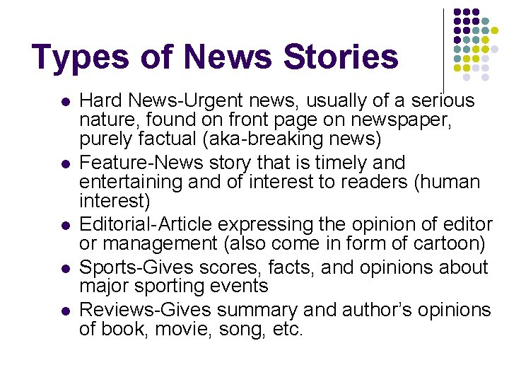 Types of News Stories l l l Hard News-Urgent news, usually of a serious