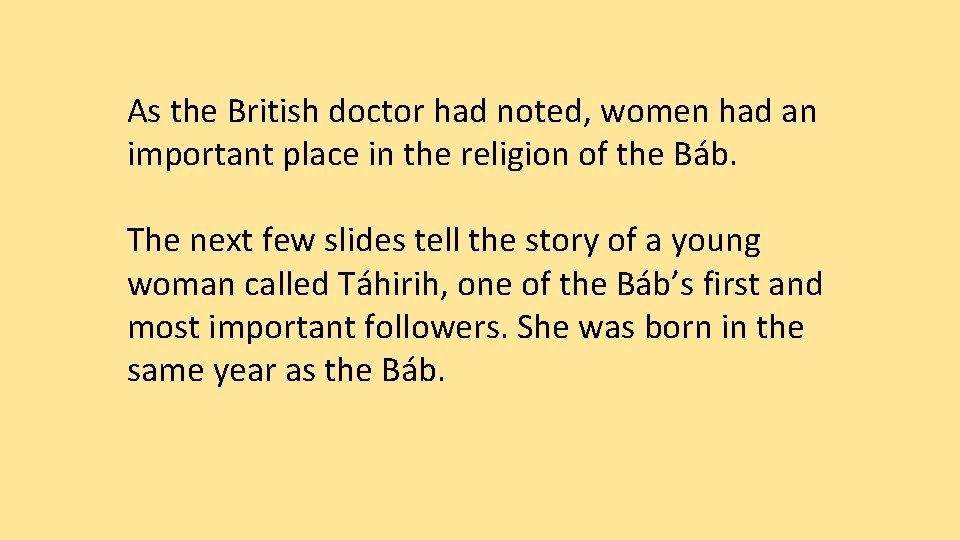 As the British doctor had noted, women had an important place in the religion