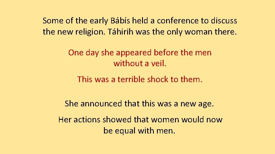 Some of the early Bábís held a conference to discuss the new religion. Táhirih