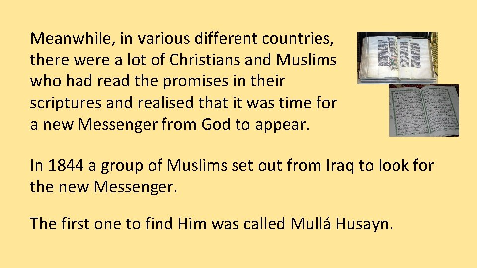 Meanwhile, in various different countries, there were a lot of Christians and Muslims who
