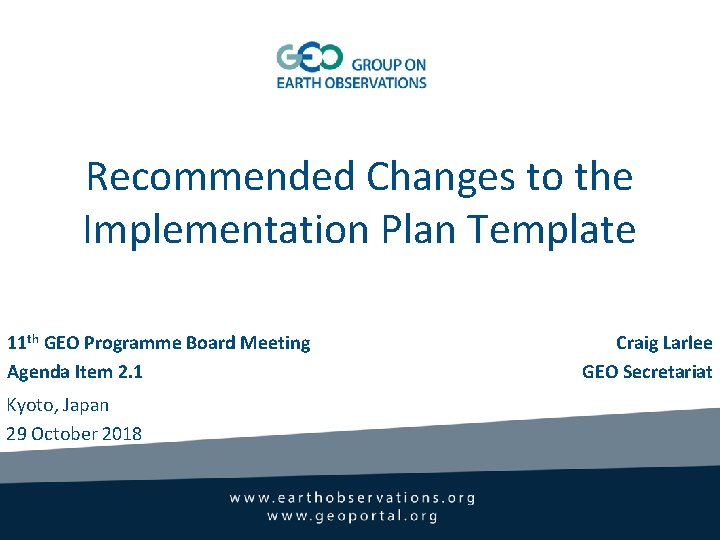 Recommended Changes to the Implementation Plan Template 11 th GEO Programme Board Meeting Agenda