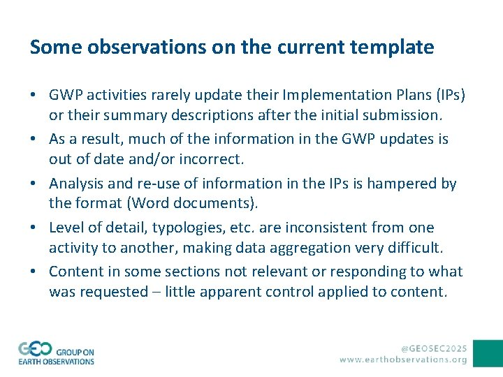 Some observations on the current template • GWP activities rarely update their Implementation Plans