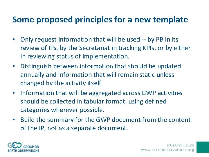 Some proposed principles for a new template • Only request information that will be