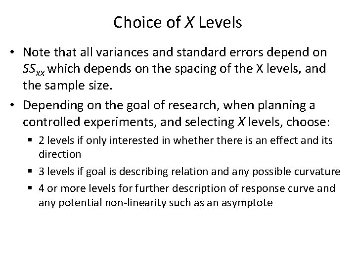 Choice of X Levels • Note that all variances and standard errors depend on