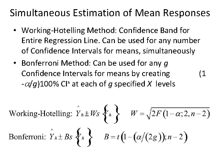 Simultaneous Estimation of Mean Responses • Working-Hotelling Method: Confidence Band for Entire Regression Line.
