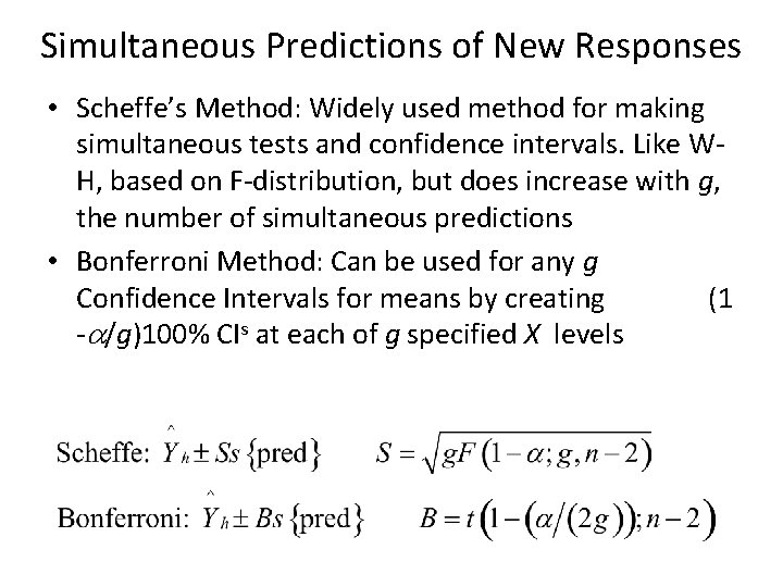 Simultaneous Predictions of New Responses • Scheffe's Method: Widely used method for making simultaneous