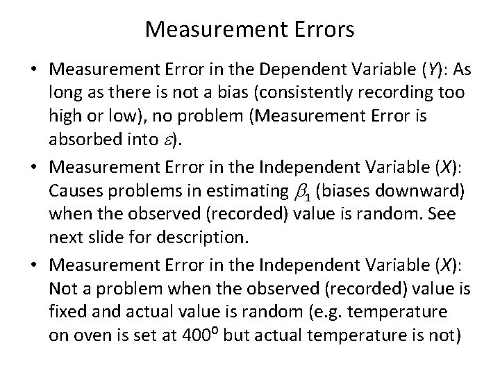 Measurement Errors • Measurement Error in the Dependent Variable (Y): As long as there
