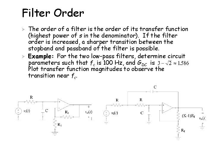 Filter Order Ø Ø The order of a filter is the order of its