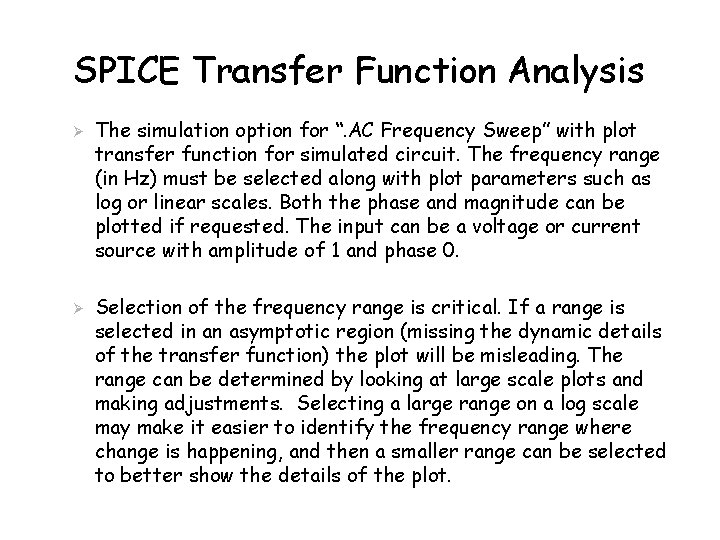 """SPICE Transfer Function Analysis Ø Ø The simulation option for """". AC Frequency Sweep"""""""