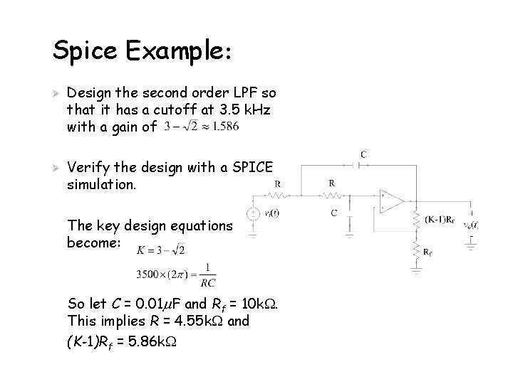Spice Example: Ø Ø Design the second order LPF so that it has a