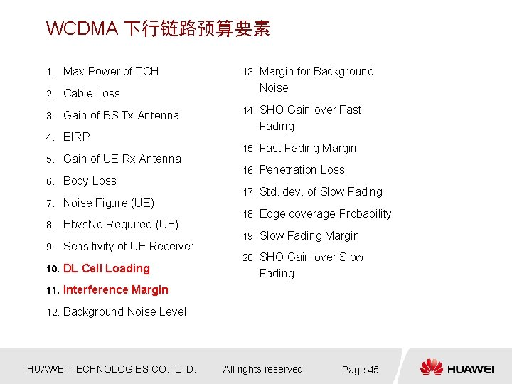 WCDMA 下行链路预算要素 1. Max Power of TCH 2. Cable Loss 3. Gain of BS