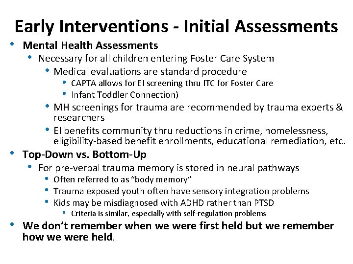 Early Interventions - Initial Assessments • Mental Health Assessments • Necessary for all children