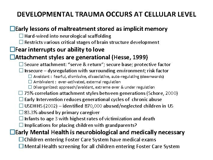 DEVELOPMENTAL TRAUMA OCCURS AT CELLULAR LEVEL �Early lessons of maltreatment stored as implicit memory