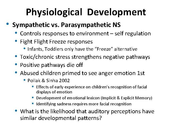 Physiological Development • Sympathetic vs. Parasympathetic NS • • Controls responses to environment –