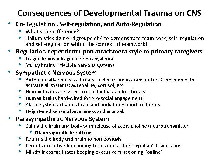Consequences of Developmental Trauma on CNS • Co-Regulation , Self-regulation, and Auto-Regulation • Regulation