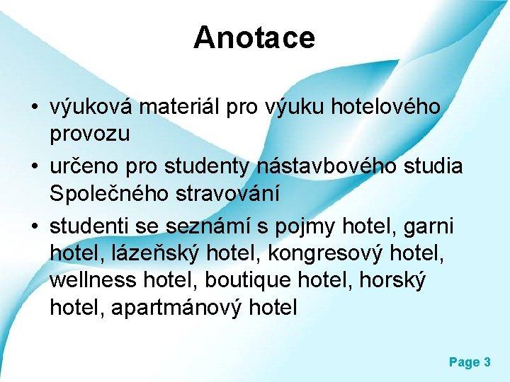 Anotace • výuková materiál pro výuku hotelového provozu • určeno pro studenty nástavbového studia
