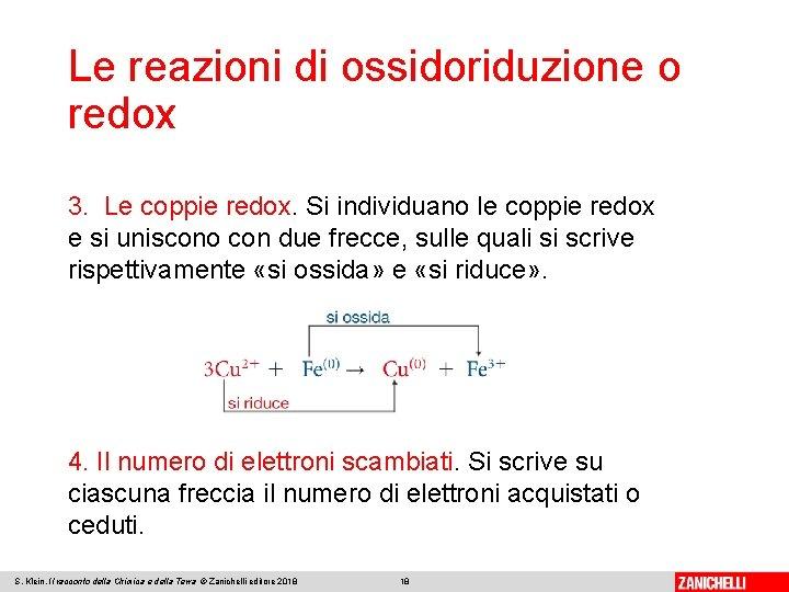 Le reazioni di ossidoriduzione o redox 3. Le coppie redox. Si individuano le coppie