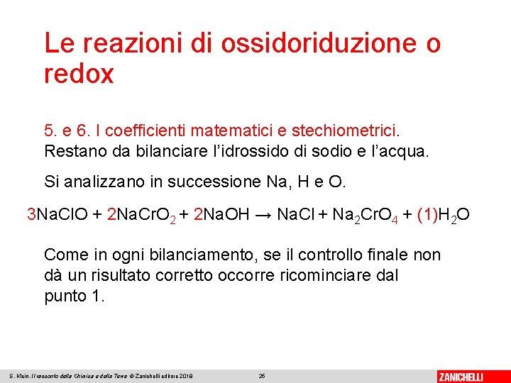 Le reazioni di ossidoriduzione o redox 5. e 6. I coefficienti matematici e stechiometrici.