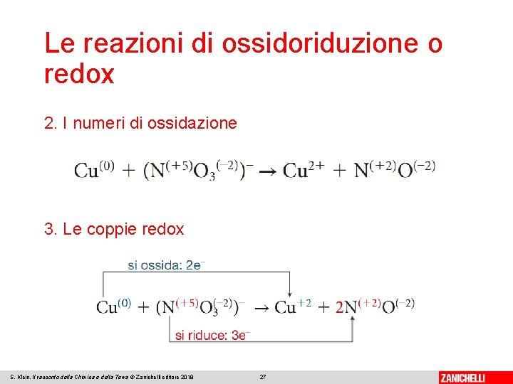 Le reazioni di ossidoriduzione o redox 2. I numeri di ossidazione 3. Le coppie